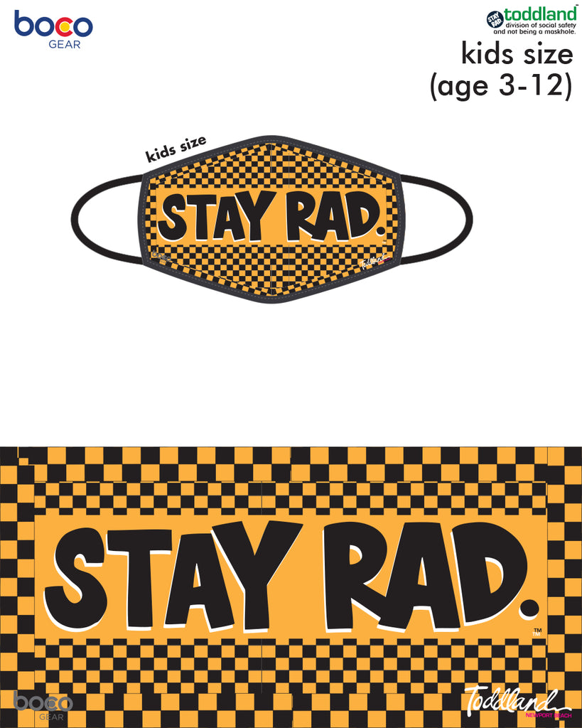 stay rad KIDS face mask - (ESTIMATED SHIP DATE 8/15-8/31)