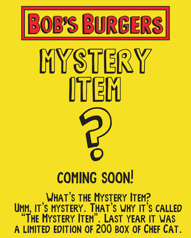 SDCC 2018 Bob's Burgers Mystery Item (SDCC pickup only) AVAILABLE AT BOOTH ONLY
