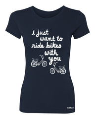 I just want to ride bikes with you tee - navy - (womens)