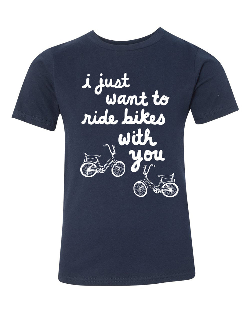 I just want to ride bikes with you tee - navy - (youth) (CURRENTLY SOLD OUT)