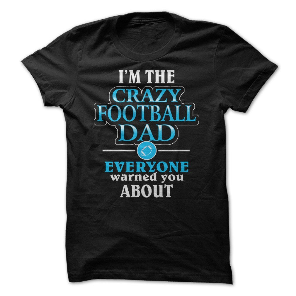 Shirt - Crazy Football Dad