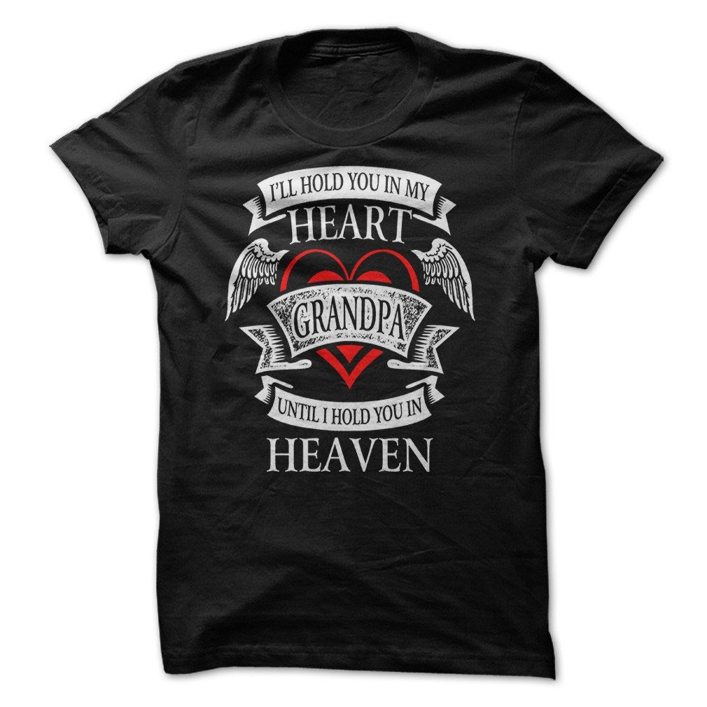 Shirt - Hold You In My Heart Grandpa