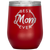 Best Mom Ever Wine Tumbler (12 oz)