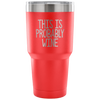 PROBABLY WINE VACUUM TUMBLER - The TC Shop