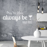 Always Be Half Full