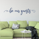 Be Our Guests Wall Quote in Navy
