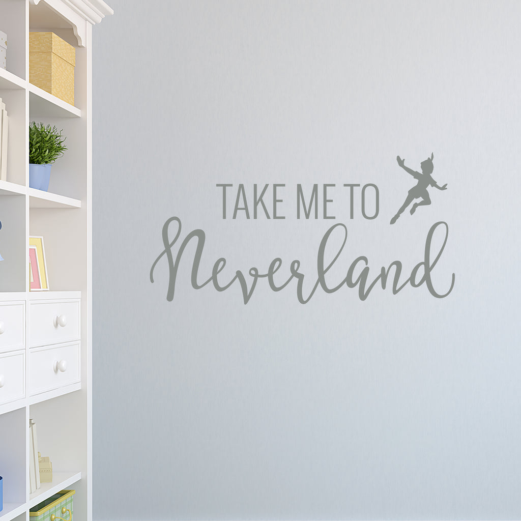 Take Me To Neverland Wall Decal Quote