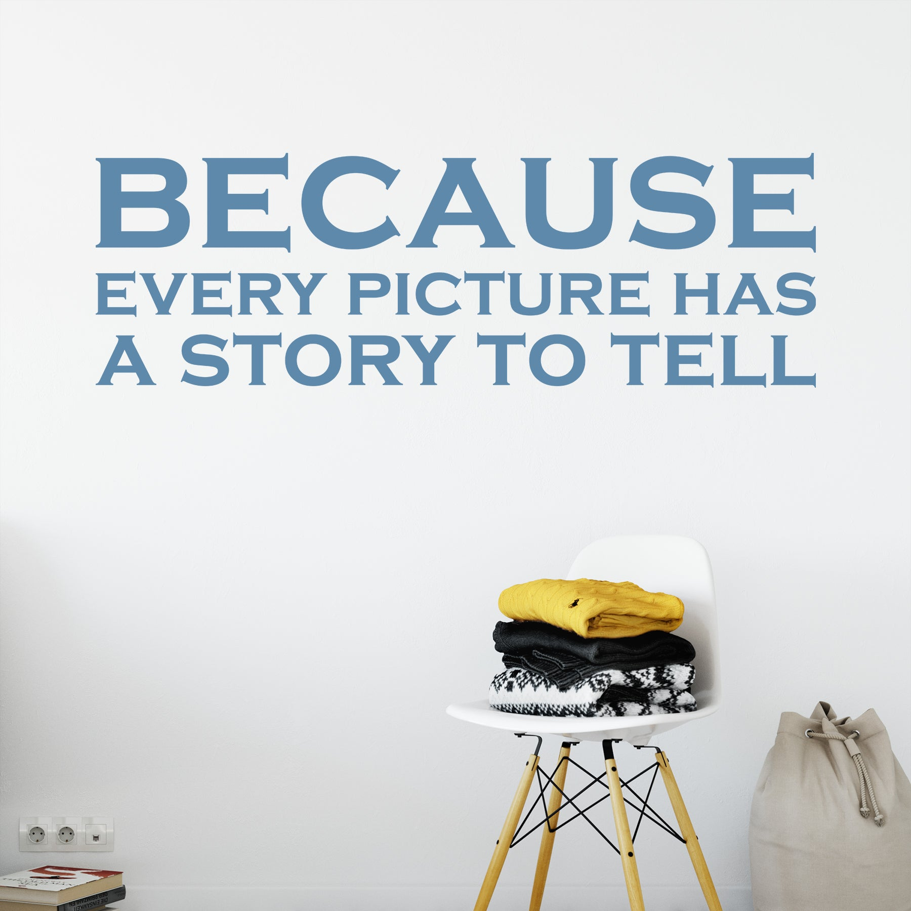 Because Every Picture Has A Story To Tell Wall Quote Decal Dee