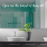 You are the fairest of them all wall decal