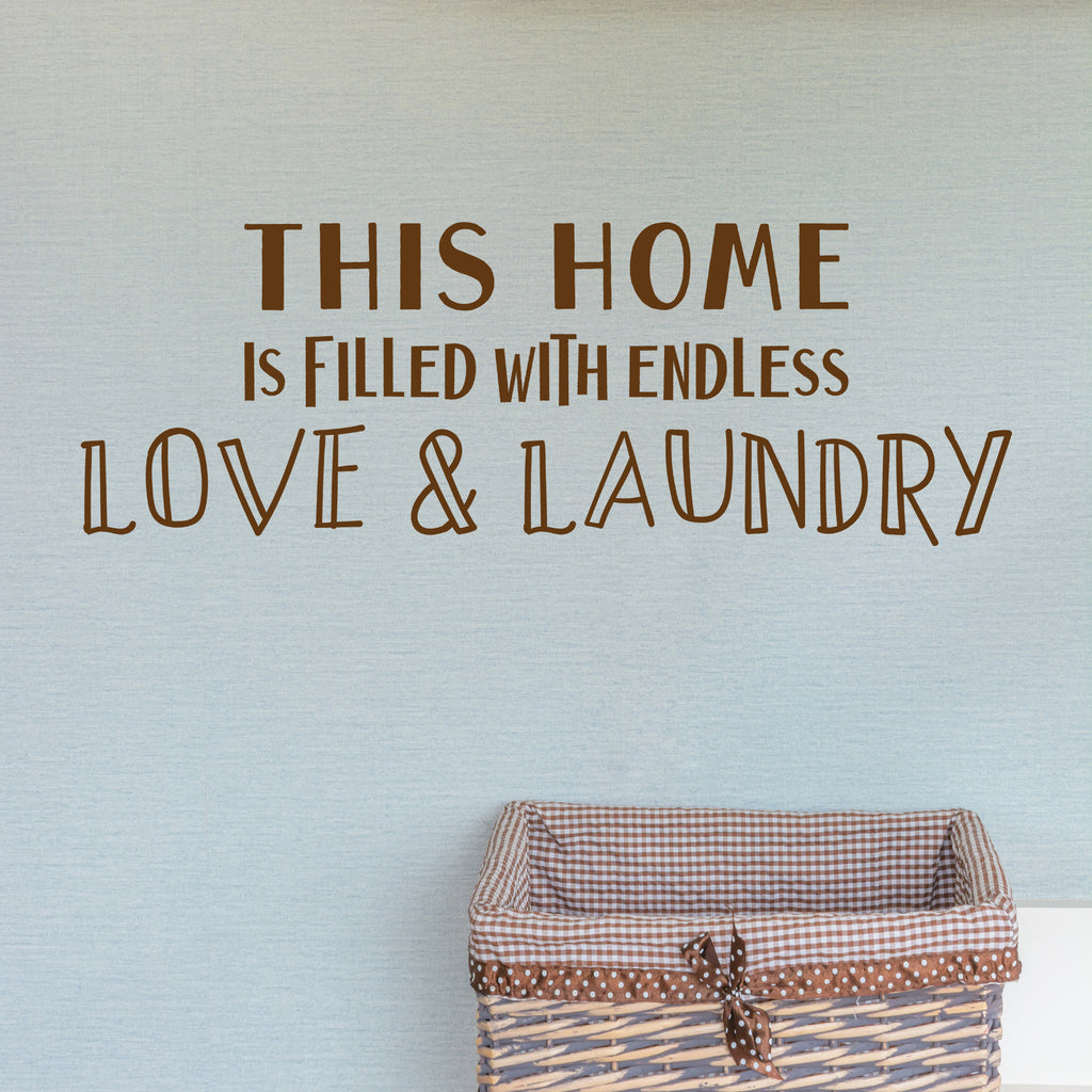 This Home is Filled With Endless Love and Laundry - Laundry Room Wall Decor