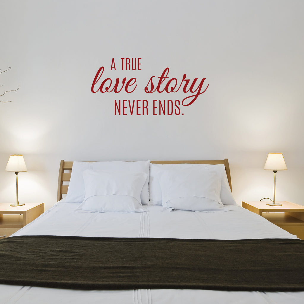 A True Love Story Never Ends Quote: A True Love Story Never Ends Wall Quote