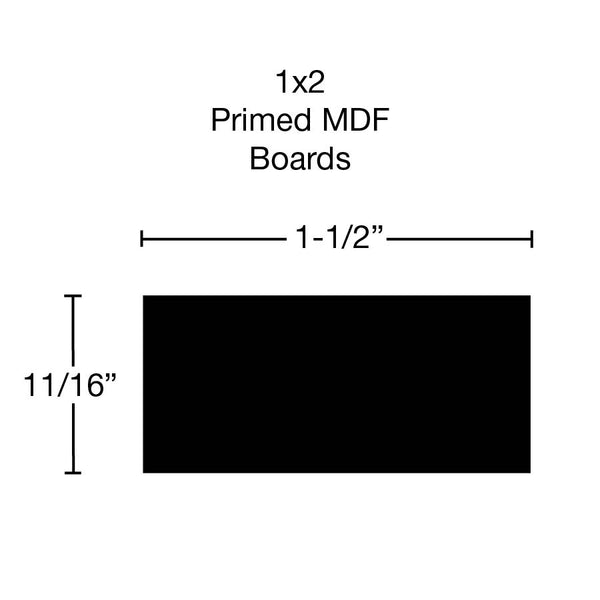 Standard Size 1x2 Primed MDF Boards - $0.72/ft