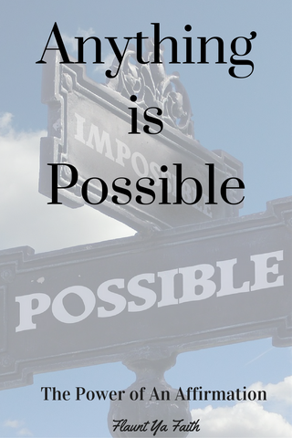 Anything is Possible Affirmation