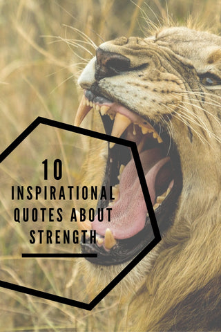 10 Inspirational Quotes About Strength