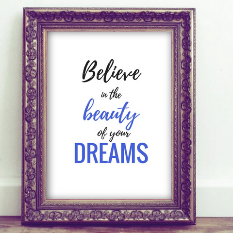 Inspirational Quote Printable, Wall Art Printable, believe in the beauty of your dreams, quote art, inspirational print art