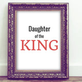 Daughter Of the King Inspirational Quote Printable Wall Art Quote Printable Wall Decor Print to frame