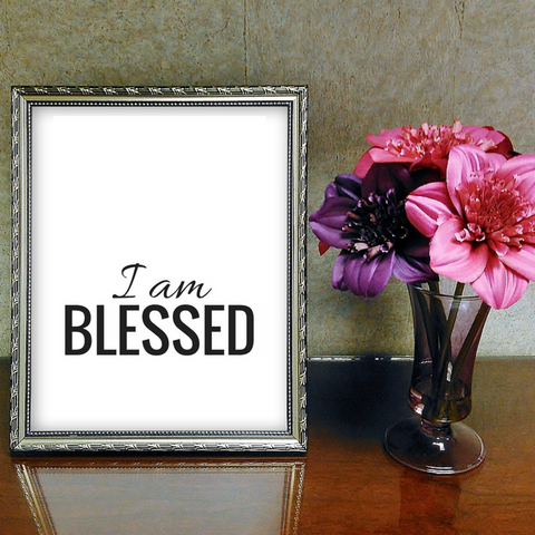 Inspirational Quote Printable, Wall Art Printable, I am Blessed, quote art, inspirational print art