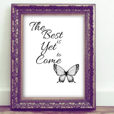 Inspirational Quote Printable, Wall Art Printable, the best is yet to come, quote art, inspirational print art