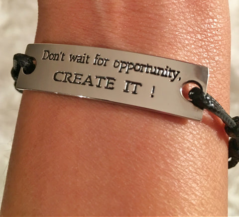 Inspirational Jewelry for your best friend, inspirational jewelry for students,Motivational Quotes Jewelry, Inspirational Bracelets, Quote Jewelry Dont wait for opportunity create it Bracelet, Positive Quotes Jewelry