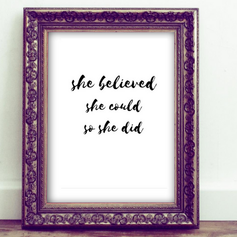She Believed She Could So She Did Quotes for Women Inspirational Quote Printable Quote Wall Art