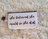 she believed she could so she did gifts, She Believed She Could So She Did Bag, Inspirational Accessories, Makeup Bag, Cosmetic Bag, Travel Bag with Words, makeup bag sayings, makeup bag gift ideas, makeup bag bridesmaid gift, small makeup bags for purses, nylon cosmetic bag, cosmetic bags with sayings, canvas bags with sayings, quote cosmetic bag, toiletry bag for women