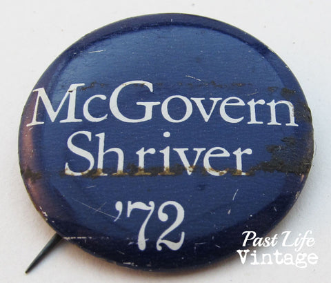 McGovern Shriver 72 Presidential Campaign Button Vintage Pin