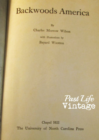 Backwoods America by Charles Morrow Wilson 1935 Hardback Rare Country Life Essays