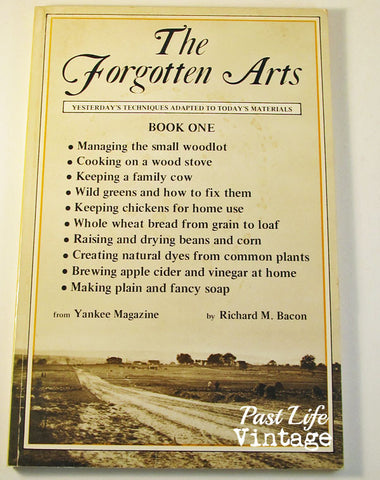 The Forgotten Arts Book 1 by Richard M. Bacon 1975 Softcover