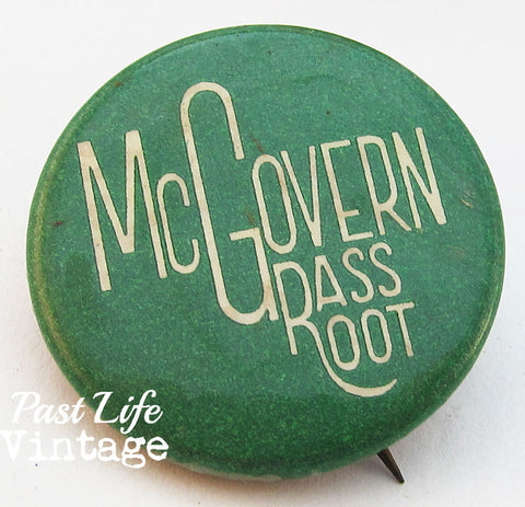 Rare 1972 George McGovern Grass Root Presidential Campaign Button Pin