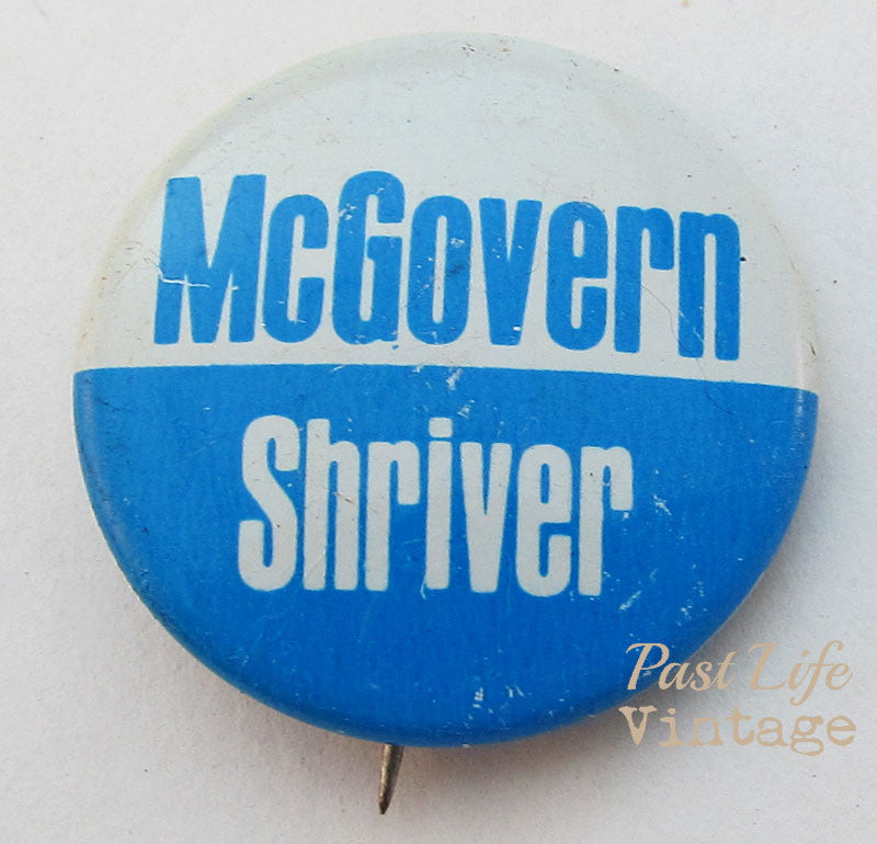 McGovern Shriver 1972 Presidential Campaign Button Pin
