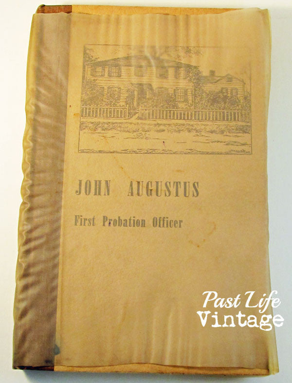 John Augustus First Probation Officer 1939 Hardcover