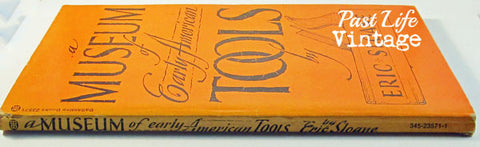 A Museum of Early American Tools by Eric Sloane 1974 Softcover