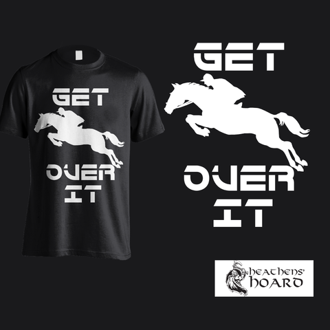"""Get Over It"" Hoodies, Shirts, & Tanks"
