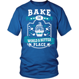 """Bake the World A Better Place"" Hoodies, Shirts and Tanks"