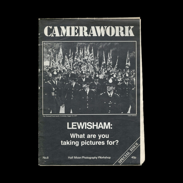 [PROTEST]. Camerawork No. 8 / Lewisham: What are you taking pictures for? (London): (Half Moon Photography Workshop), (1977).