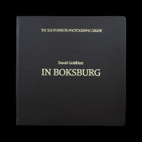 GOLDBLATT, David. In Boksburg. Cape Town: The Gallery Press, (1982). SPECIAL EDITION