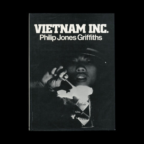 GRIFFITHS, Philip Jones. Vietnam Inc. New York and London: The Macmillan Company and Collier-Macmillan Ltd, 1971.
