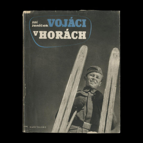 JENICEK, Jiri. Vojaci v Horach [Soldiers in the Mountains]. Prague: Nakladatelstvi Nase Vojsko, 1947. -PRESENTATION COPY