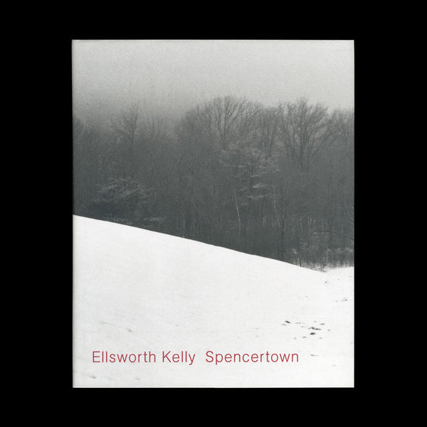 (KELLY, Ellsworth). Spencertown... London / New York: Anthony D'Offay / Matthew Marks, (1994).