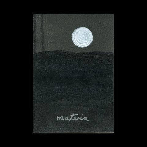 MADDOCK, Robin. Materia. (Lisbon): [Self-published] (in association with XYZ Books), (2016). -ARTISTS' EDITION OF 20