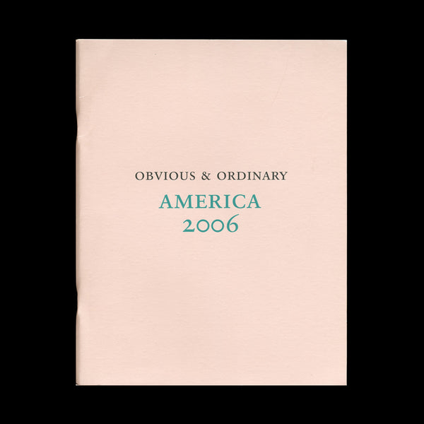 [PARR, Martin and John Gossage]. Obvious & Ordinary. America 2006. [London]: [Rocket Gallery], [2007].-SIGNED [STAMPED]