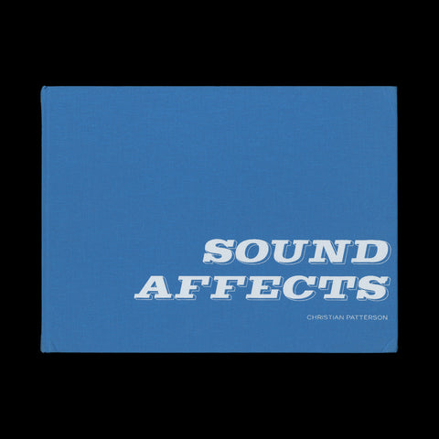 PATTERSON, Christian. Sound Affects. Cologne: Edition Kaune Sudendorf, (2008). ASSOCIATION COPY