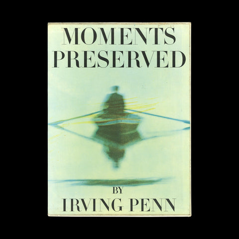 PENN, Irving. Moments Preserved. New York: Simon and Schuster, (1960).