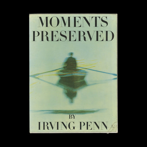 PENN, Irving. Moments Preserved. New York: Simon and Schuster, (1960). PRESENTATION COPY