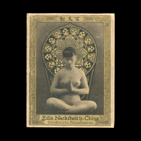 PERCKHAMMER, Heinz Von. Edle Nacktheit in China [Culture of the Nude in China]. Berlin: Eigenbrodler-Verlag, (1928). PRESENTATION COPY