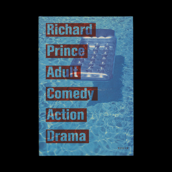 PRINCE, Richard. Adult Comedy Action Drama. Zurich, Berlin and New York: Scalo, (1995).