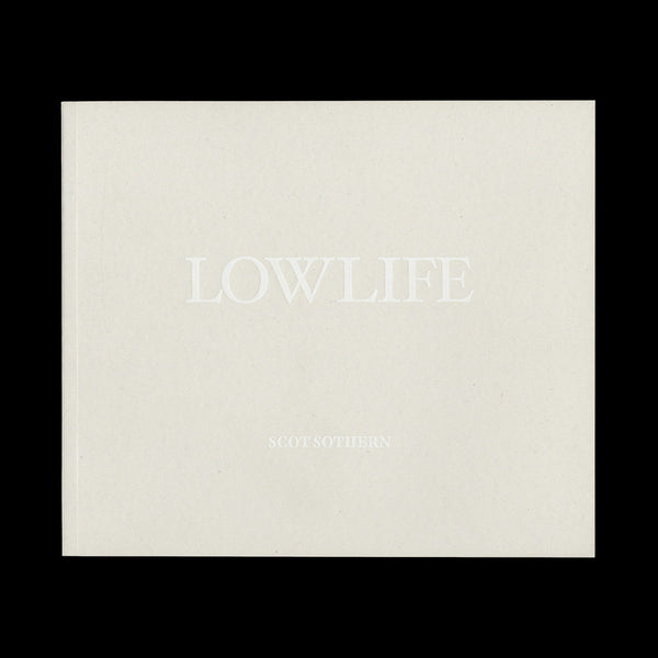 SOTHERN, Scot. Lowlife. (London): (Stanley Barker), (2011).