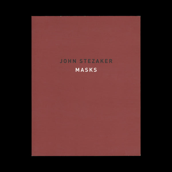 STEZAKER, John. Masks. (London): The Approach / Ridinghouse / Karsten Schubert, (2008).