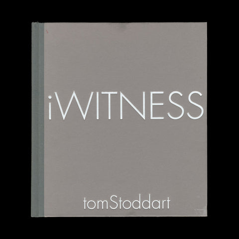 STODDART, Tom. iWitness. (London): Trolley, (2004). - PRESENTATION COPY