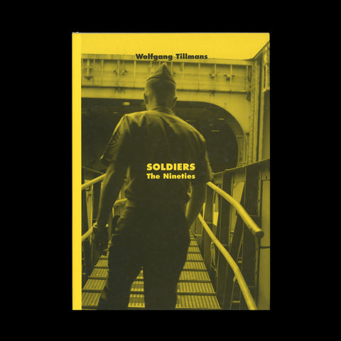 TILLMANS, Wolfgang. Soldiers. The Nineties. Cologne: Verlag der Buchhandlung Walther König, (1999).